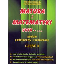 Matura z matematyki 2018 Część II poziom podstawowy i rozszerzony. A. Kiełbasa, P. Łukasiewicz
