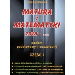 Matura z matematyki 2018 Część I poziom podstawowy i rozszerzony. Andrzej Kiełbasa