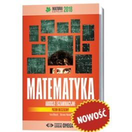 I.Ołtuszyk, M.Polewka  Matematyka. Matura 2018. ARKUSZE EGZAMINACYJNE. Poziom rozszerzony