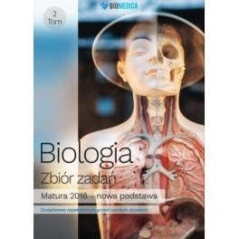 Biologia zbiór zadań Matura 2018 Tom 2 - poziom rozszerzony. J.Mieszkowicz, M.Bryś, M.Ogiela