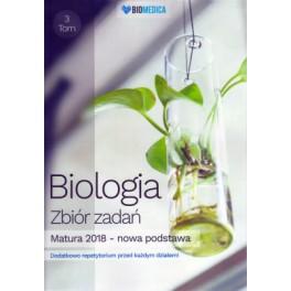 Biologia zbiór zadań Matura 2018 Tom 3 - poziom rozszerzony. J.Mieszkowicz, M.Bryś, M.Ogiela.