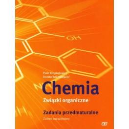 P.Kosztołowicz, D.Kosztołowicz. Chemia. Związki organiczne. Zadania przedmaturalne. Zakres rozszerzony.