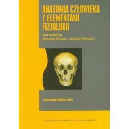 Anatomia człowieka z elementami fizjologii. Podręcznik dla studentów i lekarzy. Red.: Skrzat Janusz, Walocha Jerzy
