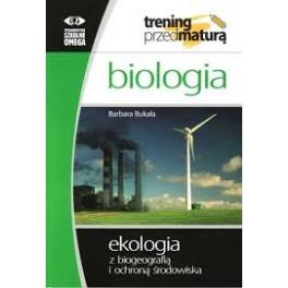BIOLOGIA. Ekologia z biogeografią i ochroną środowiska. Barbara Bukała